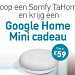 somfy TaHoma kopen is Google Home mini gratis